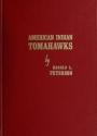 "Cover of ""American Indian tomahawks"""