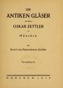 Cover of Die antiken Gläser des Herrn Oskar Zettler zu München