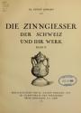 Cover of Die Zinngiesser der Schweiz und ihr Werk