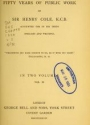 """Cover of """"Fifty years of public work of Sir Henry Cole, K.C.B., accounted for in his deeds, speeches and writings"""""""