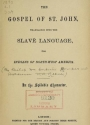 Cover of The Gospel of St. John translated into the Slavé language for Indians of North-west America