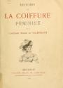 Cover of Histoire de la coiffure feminine