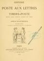 Cover of Histoire de la poste aux lettres et du timbre-poste depuis leurs origines jusqu'à nos jours