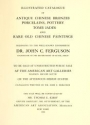 """Cover of """"Illustrated catalogue of antique Chinese bronzes, porcelains, pottery ,tomb, jades and rare old Chinese paintings"""""""