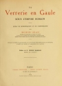 "Cover of ""La verrerie en Gaule sous l'Empire romain"""