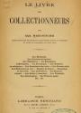 """Cover of """"Le livre des collectionneurs /"""""""