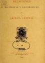"""Cover of """"Relaciones históricas y geográficas de América Central"""""""