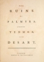"""Cover of """"The ruins of Palmyra, otherwise Tedmor, in the desart."""""""