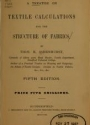 """Cover of """"A treatise on textile calculations and the structure of fabrics /"""""""
