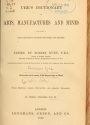 "Cover of ""Ures̓ dictionary of arts, manufactures and mines"""