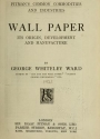 """Cover of """"Wall paper, its origin, development and manufacture"""""""
