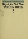 """Cover of """"Why do you call them polka dots?"""""""