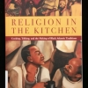 Cover of Religion in the kitchen by Elizabeth Perez