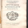 Ioannis Poleni in gymnasio Patavino matheseos prof. ... Epistolarum mathematicarum fasciculus.