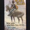 Cover of Black valor :  buffalo soldiers and the Medal of Honor, 1870-1898
