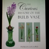 Cover of The Curious History of the Bulb Vase