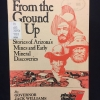 Cover of From the ground up :  stories of Arizona's mines and early mineral discoveries