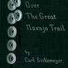 Over the Great Navajo Trail cover