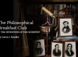 The Philosophical Breakfast Club and the Invention of the Scientist