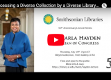YouTube video thumbnail of Accessing a Diverse Collection by a Diverse Library Audience with Dr. Carla Hayden (2018)