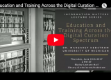 YouTube video thumbnail of Education and Training Across the Digital Curation Spectrum with Dr. Margaret Hedstrom